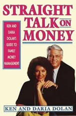 Straight Talk on Money: Ken and Darla Dolan's Guide to Family Money Management