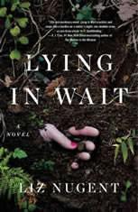 Lying in Wait A Novel, Liz Nugent