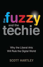 The Fuzzy And The Techie: Why The Liberal Arts Will Rule The Digital World - Audiobook Download
