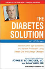 The Diabetes Solution: How to Control Type 2 Diabetes and Reverse Prediabetes Using Simple Diet and Lifestyle Changes--with 10