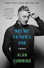 Not My Father's Son A Memoir, Alan Cumming