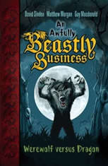 Werewolf versus Dragon: An Awfully Beastly Business Book One