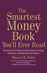 The Smartest Money Book Youll Ever Read: Everything You Need to Know about Growing, Spending, and Enjoying Your Money