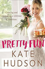 Pretty Fun Creating and Celebrating a Lifetime of Tradition, Kate Hudson