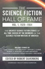 The Science Fiction Hall of Fame, Vol. 1, 19291964: The Greatest Science Fiction Stories of All Time Chosen by the Members of