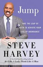 Jump Take the Leap of Faith to Achieve Your Life of Abundance, Steve Harvey