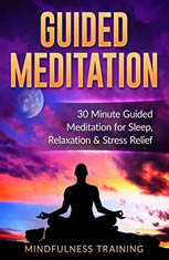 Guided Meditation: 30 Minute Guided Meditation for Sleep, Relaxation, & Stress Relief ((Self Hypnosis, Affirmations, Guided Im