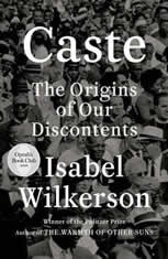 Caste The Origins of Our Discontents, Isabel Wilkerson