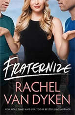 Fraternize, Rachel Van Dyken