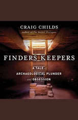 Finders Keepers: A Tale of Archaeological Plunder and Obsession - Audiobook Download