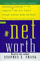 Networth: Successful Investing in the Companies That Will Prevail Through Internet Booms and Busts (They're not always the one