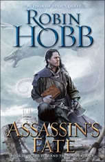 Assassin's Fate Book III of the Fitz and the Fool trilogy, Robin Hobb