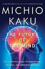 The Future of the Mind: The Scientific Quest to Understand, Enhance, and Empower the Mind - Audio Book Download