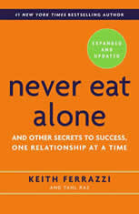 Never Eat Alone, Expanded and Updated: And the Other Secrets to Success, One Releationship at a Time- Expanded and Updated