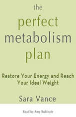 The Perfect Metabolism Plan: Restore Your Energy and Reach your Ideal Weights