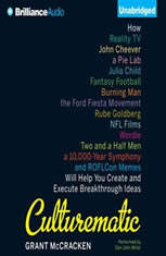 Culturematic: How Reality TV, John Cheever, a Pie Lab, Julia Child, Fantasy Football . . . Will Help You Create and Execute Br