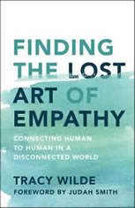 Finding The Lost Art Of Empathy: Connecting Human To Human In A Disconnected World - Audiobook Download