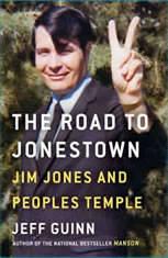 The Road to Jonestown Jim Jones and Peoples Temple, Jeff Guinn