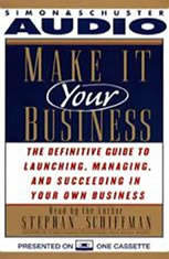 Make It Your Business: The Definitive Guide for Launching and Succeeding in Your Own Business