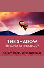 The Shadow  The Bones Of The Dragon - Audiobook Download