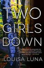 Two Girls Down A Novel, Louisa Luna