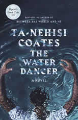 The Water Dancer A Novel, Ta-Nehisi Coates