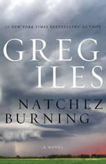 Natchez Burning A Novel, Greg Iles