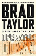 Operator Down A Pike Logan Thriller, Brad Taylor