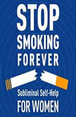 Stop Smoking Forever - For Women: Subliminal Self-Help: Subliminal Self Help