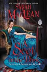 A Scot in the Dark Scandal & Scoundrel, Book II, Sarah MacLean