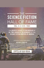The Science Fiction Hall of Fame, Vol. 2-A: The Greatest Science Fiction Novellas of All Time Chosen by the Members of The Sci