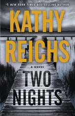 Two Nights A Novel, Kathy Reichs