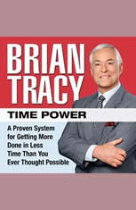 Time Power: A Proven System for Getting More Done in Less Time Than You Ever Thought Possible - Audio Book Download