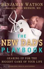 The New Dads Playbook: Gearing Up For The Biggest Game Of Your Life - Audiobook Download