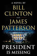 The President Is Missing A Novel, James Patterson