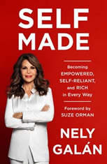 Self Made Becoming Empowered, Self-Reliant, and Rich in Every Way, Nely Galán