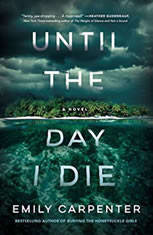 Until the Day I Die A Novel, Emily Carpenter