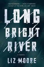 Long Bright River A Novel, Liz Moore