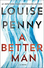 A Better Man A Chief Inspector Gamache Novel, Louise Penny