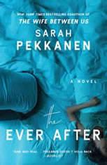 The Ever After A Novel, Sarah Pekkanen