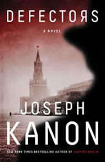 Defectors A Novel, Joseph Kanon