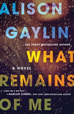 What Remains of Me A Novel, Alison Gaylin