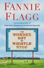 The Wonder Boy of Whistle Stop A Novel, Fannie Flagg