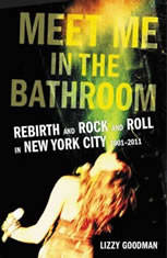 Meet Me In The Bathroom: Rebirth And Rock And Roll In New York City 2001-2011 - Audiobook Download
