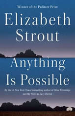 Anything Is Possible A Novel, Elizabeth Strout