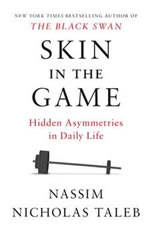 Skin in the Game Hidden Asymmetries in Daily Life, Nassim Nicholas Taleb