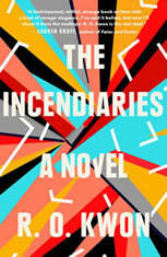 The Incendiaries A Novel, R. O. Kwon
