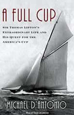 A Full Cup: Sir Thomas Lipton's Extraordinary Life and His Quest for the America's Cup - Audiobook Download