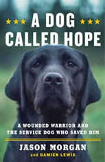 A Dog Called Hope: A Wounded Warrior And The Service Dog Who Saved Him - Audiobook Download
