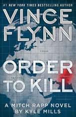 Order to Kill A Novel, Vince Flynn